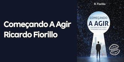 COMEÇANDO A AGIR – RICARDO FIORILLO