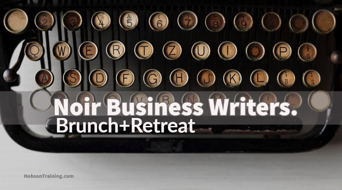 Brunch+ Noir Biz Writer's Retreat