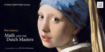 A Fields-CQAM Public Lecture: Math and the Dutch Masters