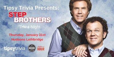 Step Brothers Trivia - Thursday January 31st - Hudsons Lethbridge