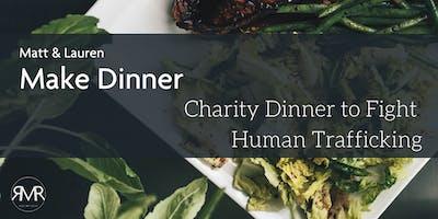Matt & Lauren Make Dinner - Charity Dinner to Fight Human Trafficking
