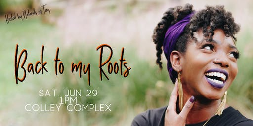 4th Annual Naturals in Troy: Back to My Roots