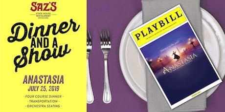 Saz's Dinner and a Show - Anastasia tickets