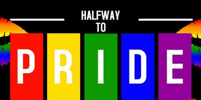 HALFWAY TO PRIDE DRAG/VARIETY SHOW AND AFTER PARTY
