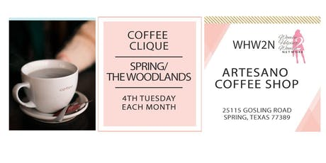 **NEW** WHW2N - Coffee Clique®- The Woodlands/Spring tickets