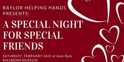 A Special Night for Special Friends -  Baylor Helping Hands Valentine's Dance