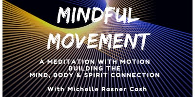 Mindful Movement: A Meditation on Motion with Michelle
