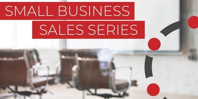 Edmonton Small Business Sales Series - Lunch and Learn