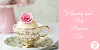 Mommy and Me Princess Tea
