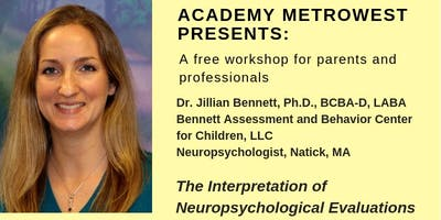 Free Parent Workshop: The Interpretation of Neuropsychological Evaluations