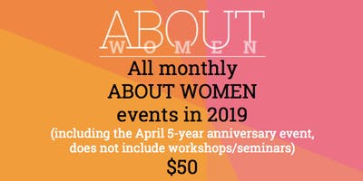 2019 ABOUT WOMEN monthly events