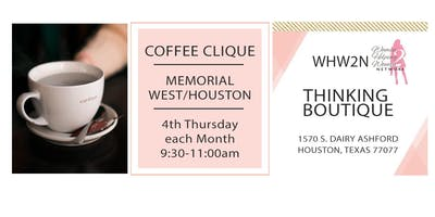 WHW2N - Coffee Clique ® in Memorial West Houston