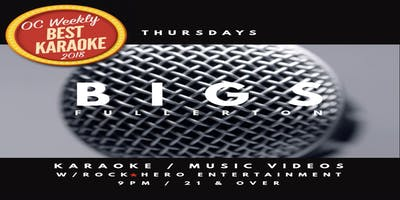 Voted OC Weekly Best Karaoke Venue Thursday Nights at Bigs Fullerton