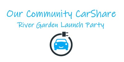 Our Community CarShare River Garden Launch Party