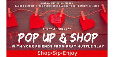 Mogul Life inc Presents: Pray Hustle Slay Pre-Valentine\