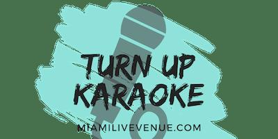 Miami Live Turn Up Karaoke 4/4/19