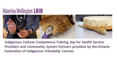 Indigenous Cultural Competency Training hosted by the WWLHIN - Cambridge