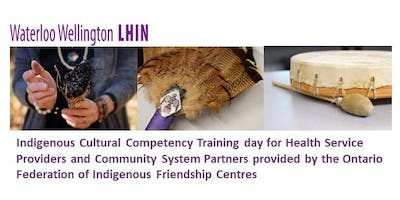 Indigenous Cultural Competency Training hosted by the WWLHIN - KW Region