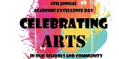 4th Annual Academic Excellence Day Celebrating Arts in Our Schools and Community
