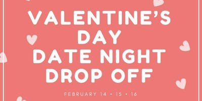 Valentine's Day Date Night Drop Off