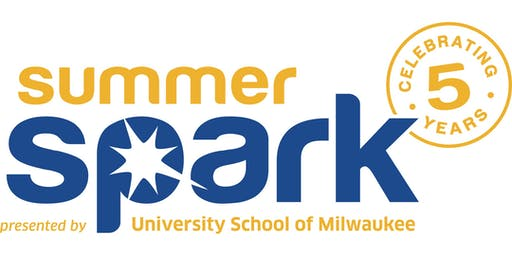 Summer Spark 2019 presented by University School of Milwaukee