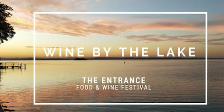 The Entrance Food & Wine Festival - WINE BY THE LAKE tickets