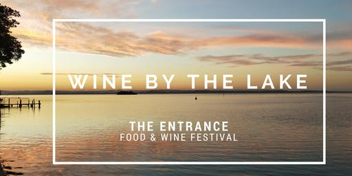 The Entrance Food & Wine Festival - WINE BY THE LAKE