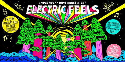 Electric Feels. Indie Rock + Indie Dance Night. *San Jose*