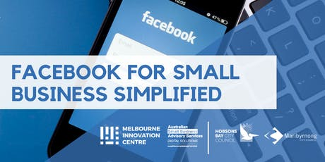 Facebook for Small Business Simplified - Hobsons Bay/Maribyrnong tickets