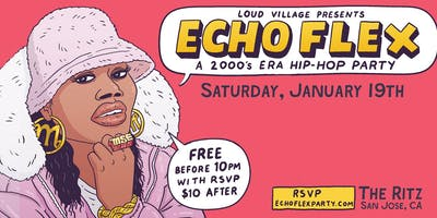 Echo Flex: a 2000s Era Hip Hop Party! *SAN JOSE*