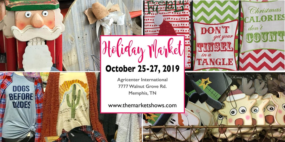 Christmas Events In Memphis 2019 Holiday Market of Memphis Tickets, Fri, Oct 25, 2019 at 9:00 AM