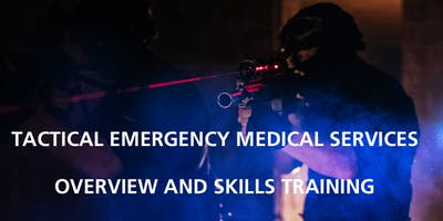 Tactical Emergency Medical Services Overview and Skills Training
