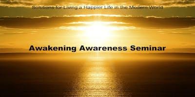 FREE Seminar ... Awakening-Awareness - for a Better Life!