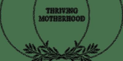 ThrivingMotherhood Workshop