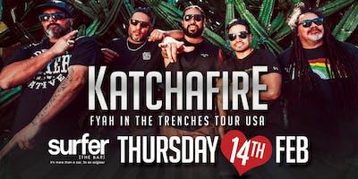KATCHAFIRE at Surfer [THE BAR], Thursday Feb 14th