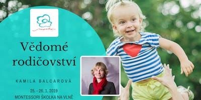Vědomé rodičovství s Kamilou Balcarovou