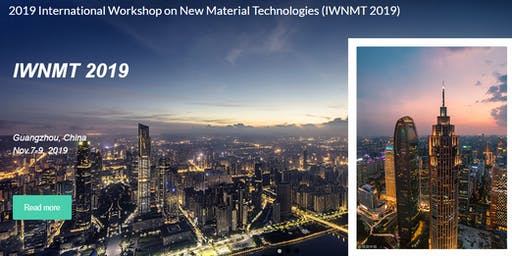 2019 International Workshop on New Material Technologies (IWNMT 2019)