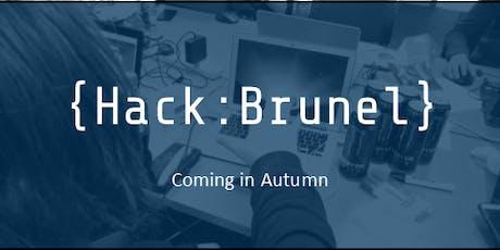 HackBrunel | Brunel University's First 24 Hour Hackathon tickets