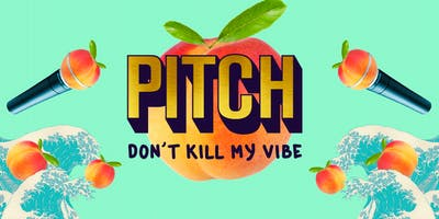 Pitch Don't Kill My Vibe! FoodTech Edition