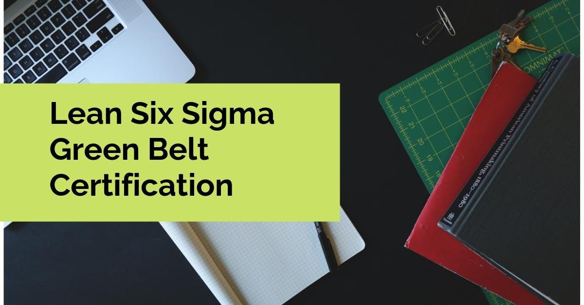 Lean Six Sigma Green Belt Exam Preparation Course Flat 50 Off
