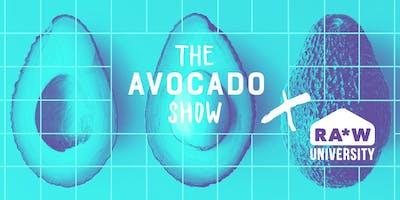 The Avocado Show x RA*W University: The Future is Green