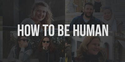 How To Be Human Gdansk (Self-Acceptance)