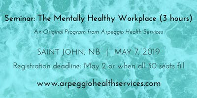 The Mentally Healthy Workplace - Saint John, NB - May 7, 2019