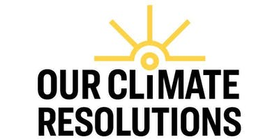 Our Climate Resolutions Community Discussion