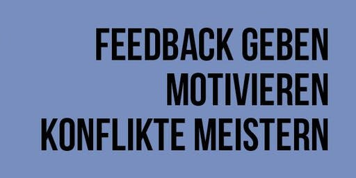 Workshop-Reihe: Feedback geben, Konflikte meistern, Motivation steigern