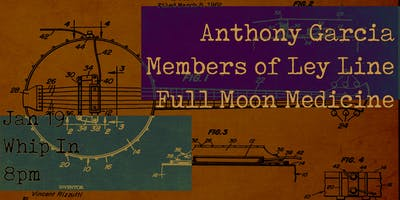 Anthony Garcia, Members of Ley Line, Full Moon Medicine