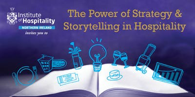 The Power of Strategy & Storytelling in Hospitality