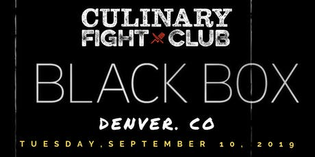 Culinary Fight Club - DENVER: The Black Box Challenge tickets