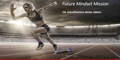 Future Mindset Mission - Die Zukunftsarena Deines Lebens