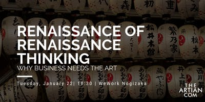 Renaissance of Renaissnace Thinking - Why Business